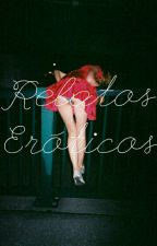 RELATOS ERÓTICOS by pervergirl1318