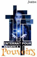 Internat Pour Enfants à Pouvoirs - Rôle Play [TERMINÉ] by HepAon