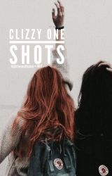 Clizzy One Shots by Liqhtwoodbane