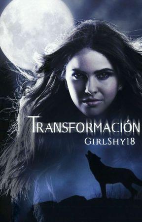 Transformación by GirlShy18