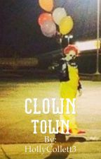 Clowntown by HollyCollett3
