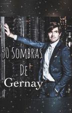 Cincuenta Sombras de Gernay (Adaptación) by ScarlettPoveda8
