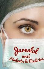 Jurnalul unei Studente la Medicina by AncaH04