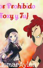 Amor prohibido {Foxy Y Tu} by xiomarAylen