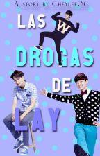 [LAS DROGAS DE LAY] by CheyleeOC