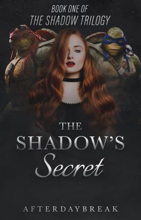 The Shadow's Secret│TMNT ¹ by AfterDaybreak