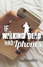 If TWD had IPhones  by chairhandlerr
