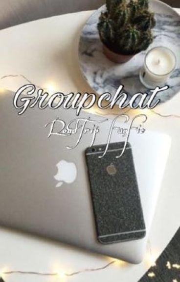Groupchat // RoadTrip