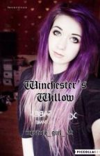 Winchesters Willow (A Supernatural Fan Fiction) by mystery_girl_02