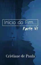 Início do Fim... Parte 6《Z.M》 by AnedePaula06