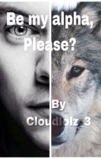 Be my alpha, please? - Larry Stylinson. ZAWIESZONE  by cloudlolz_3