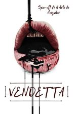 VENDETTA by phoenicis19