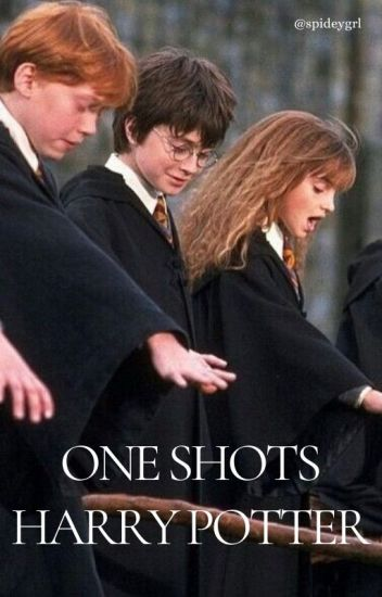 One shots Harry Potter ¡TERMINADA!