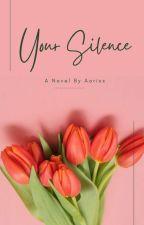 Your Silence by Aorixxx