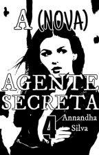 4 - A (Nova) Agente Secreta by Annandha_Silva