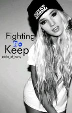 Fighting To Keep (Sequel to Against The Odds) by perks_of_harry