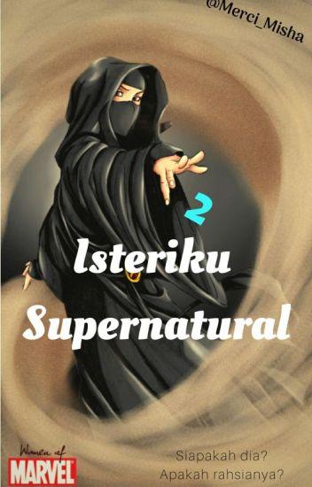 Isteriku Supernatural 2