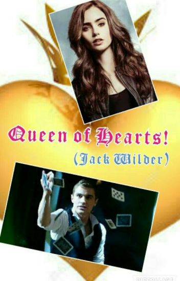 Queen Of Hearts! (Jack Wilder)