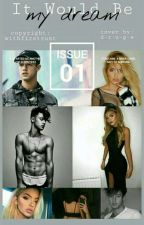 It Would Be My Dream? × Cameron Dallas by withfirstrust