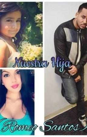 Nuestra Hija Romeo Santos Parte 7 Wattpad