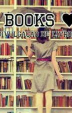 Books ❤ Divulgação De Livros by AninhaA14