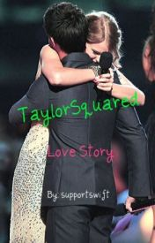 Taylor Squared- Love Story by supportswift