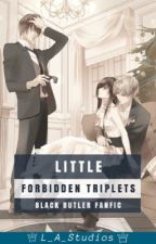 Little Forbidden Triplets (Black Butler x Reader x OC) by L_A_Studios