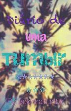 Diário de Uma Tumblr by BekinhaTumblr