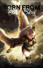 Torn from the Sky by 1000SkiesFullOfStars