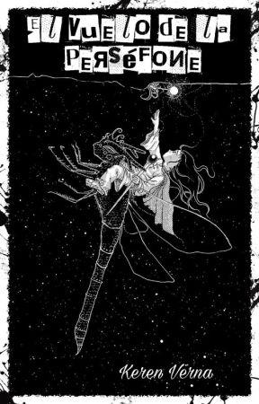 El vuelo de la Perséfone by KerenVerna