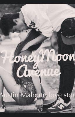 Honeymoon Avenue (Austin Mahone love story)