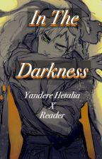 ƖƝ ƬӇЄ ƊƛƦƘƝЄƧƧ (Original!Yandere!Hetalia x Reader ) by ADeadStarsShine