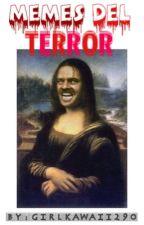 Memes del Terror © by GirlKawaii290