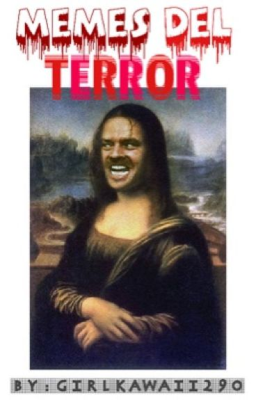 Memes del Terror ©
