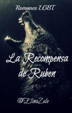 La Recompensa de Rubén. by ElinaZale