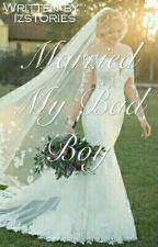 Married My Bad Boy by ceciliauntika