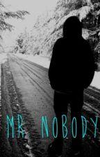 Mr. Nobody  by 1DaughterOfPoseidon