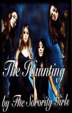 The Haunting by TheSororityGirls