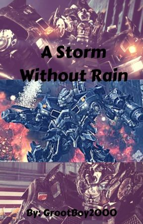 A Storm Without Rain (Transformers) by GrootsGirl2000