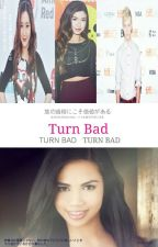 Turn Bad (A MIP Story) *COMPLETED* by makeitpopfan4ever