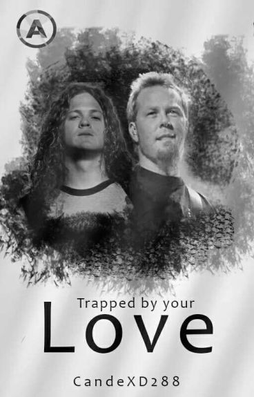 •Trapped by your love• (Jameson) [LGBT+] [EDITANDO]