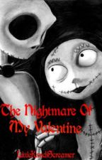 The Nightmare Of My Valentine (The Nightmare Before Christmas sequel) by LittleKandiScreamer