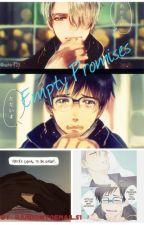 Empty Promises || Yuri On Ice by randomtoenails1