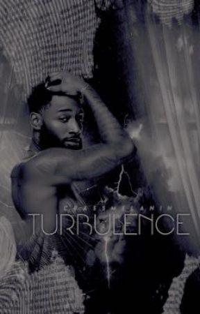 Turbulence [U] 🌀 by CrassMelanin