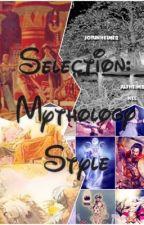 Selection: Mythology Style 27 girls/6 guys left  by Afnanyusuf9