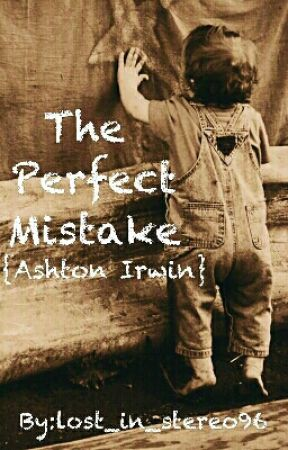 The Perfect Mistake {Ashton Fletcher Irwin} by lost_in_stereo96