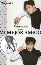 BUSCO NOVIA PARA MI MEJOR AMIGO by Y4K1T4_Y0M1