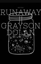 Runaway|| Grayson Dolan  by JAWY488