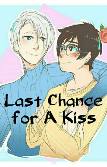 Last Chance For A Kiss (Victuri One Shot)