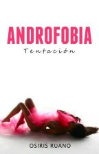 Androfobia © (+18) by OsirisRuan